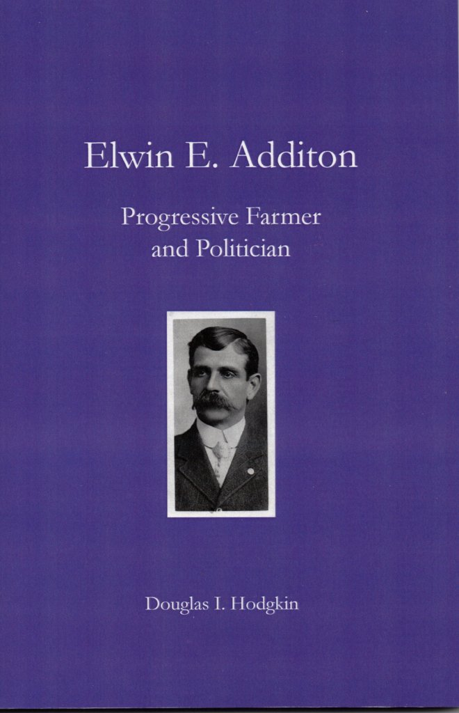 Elwin E. Additon, Progressive Farmer and Politician